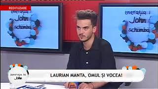 Laurian Manta, omul și vocea