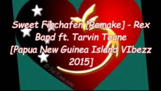 Sweet Finchafen [Remake] - Rex Band ft. Tarvin Toune