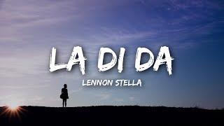 Lennon Stella - La Di Da (Lyrics)