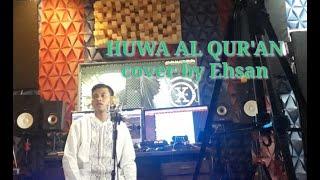 Maher Zain  Huwa AlQuran (cover)by: Ehsan