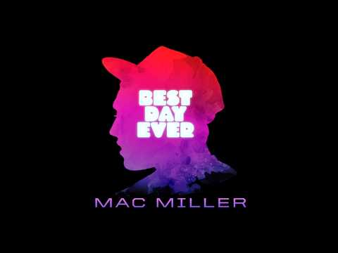 Mac Miller - BDE Bonus [Best Day Ever] *NEW*