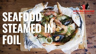 Seafood Steamed in Foil | Everyday Gourmet S8 E84