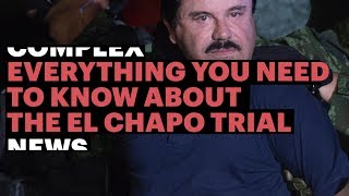 El Chapo Trial: Everything You Need To Know