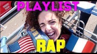 DU RAP ET DU N'IMPORTE QUOI ! (Playlist RAP US/FR)