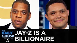 Jared Kushner's Axios Interview & Jay-Z's Billionaire Status | The Daily Show