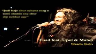 Fuad feat. Upol & Maher - Shada Kalo