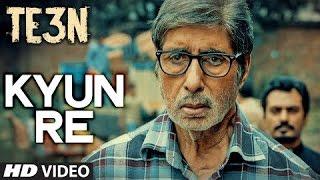 KYUN RE Song   TE3N   Amitabh Bachchan, Nawazuddin Siddiqui, Vidya Balan   Review