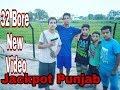 32 Bore (Full Video) By Dilpreet Dhillon | Latest Punjabi Song | Jackpot Punjab