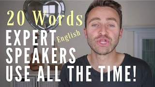 20 Words Native English Speakers Use All The Time!