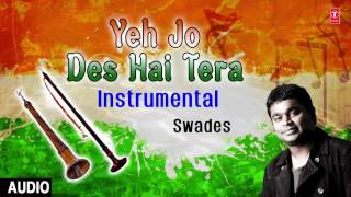 Yeh Jo Des Hai Tera....Instrumental on Shahnai By A.R. RAHMAN I Full Audio Song Art Track