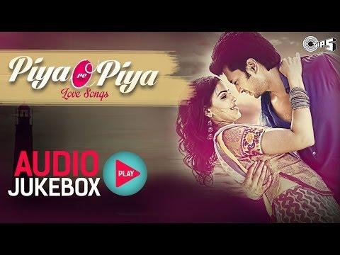 Xxx Mp4 Bollywood Love Songs Piya Ore Piya Audio Jukebox 3gp Sex