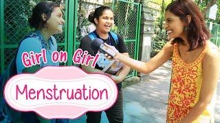 Girl On Girl | Menstruation #BeingIndian