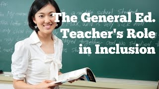 The General Education Teacher's Role in Inclusion