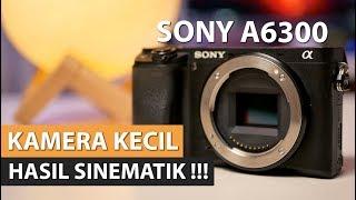 Mirrorless Mini Dambaan Videografer | Review Sony A6300