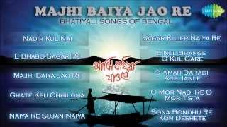 Majhi Baiya Jao Re | Bhatiyali Songs of Bengal Audio Jukebox