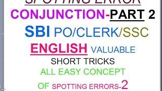 Spotting Errors Conjunction PART 2| tricks English for SBI PO/CLERK/IBPS | EXAMS 2016