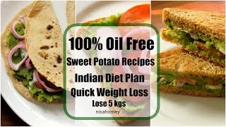 Sweet Potato Recipes For Weight loss - 100% Veg Meal/Diet Plan To Lose Weight Fast - Lose 5 kgs