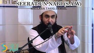 Maulana Tariq Jameel - Seerat un Nabi (S.A.W)