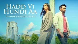 Nishawn Bhullar: Hadd Vi Hundi Aa (Full Song) Sukh E Musical Doctorz | Latest Punjabi Songs 2017