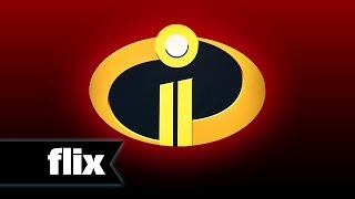 The Incredibles 2: First Look - Story - Flix Movies (2018)