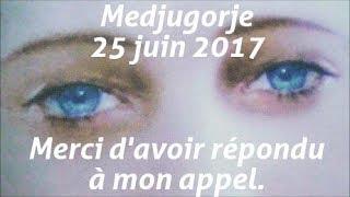 Message de la Vierge de Medjugorje du 25 juin 2017