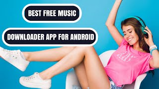 Top Best free Music Downloader App for Android 2018 | Hindi | #part 01