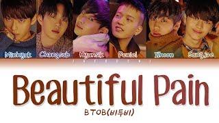 BTOB(비투비) - 'Beautiful Pain(아름답고도 아프구나)' LYRICS (Color Coded Eng/Rom/Han/가사)