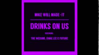 Drinks on us ft. The Weekend, Future, Swag Lee (Chopped to Perfection)