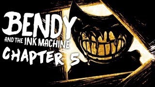 THE END IS HERE   Bendy And The Ink Machine - Chapter 5 (END)