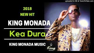 King Monada Kea Dura | New Hit 2018|