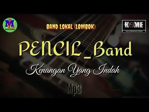 PENCIL Band | Kenangan Yang Indah | Band Lokal Lombok