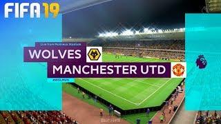 FIFA 19 - Wolverhampton Wanderers vs. Manchester United @ Molineux Stadium