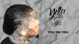 "Yella Beezy - ""You On You"" (Official Audio)"