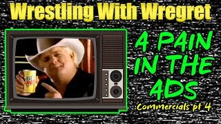 A Pain in the Ads: Wrestling Commercials Part 4 | Wrestling With Wregret