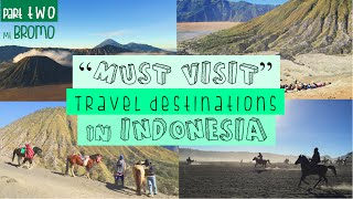 """""""MUST-VISIT"""" TRAVEL DESTINATIONs in INDONESIA --- partTWO [Mt. Bromo]"""