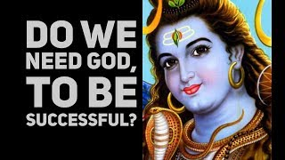 Do we need GOD, to be successful in our life?