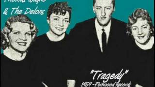 Tragedy ~ Thomas Wayne & The Delons (1958) (alternate version)