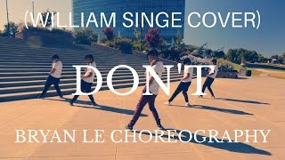 Don't - Bryson Tiller (William Singe Cover) | Choreography by Bryan Le | @_bryanle_