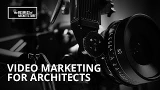 Video Marketing for Architects