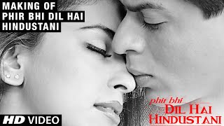 Making of Phir Bhi Dil Hai Hindustani | Juhi Chawla, Shah Rukh Khan | A Film By Aziz Mirza