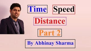 Time Speed & Distance Part 2 By Abhinay Sharma (Abhinay Maths)