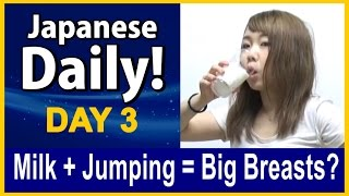 Milk + Jumping = Big Breasts? - Japanese Daily DAY 3