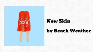 Beach Weather - New Skin (AUDIO)