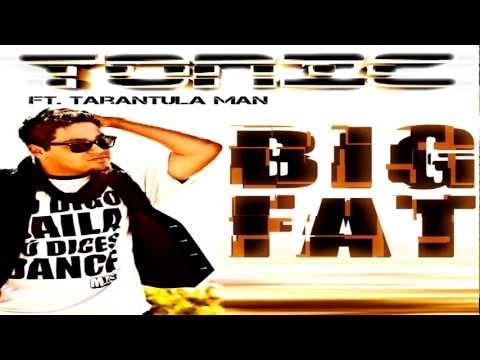 Xxx Mp4 Tonic Feat Tarantula Man Big Fat Radio Edit HQ 3gp Sex