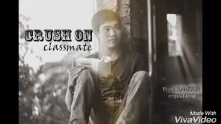 Original song| Crush on classmate - Pech Ramorn