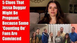 Clues That Jessa Duggar Might Be Pregnant, Because Some
