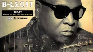 B-Legit - BEAST (feat. Ted DIGTL, Ocky Ocky & Taj-He-Spitz) (Audio)