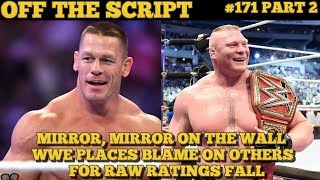 WWE Blames Poor Ratings On Absence Of John Cena and Brock Lesnar -  WWE Off The Script #171 Part 2