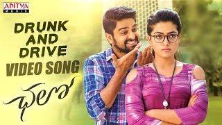 Drunk and Drive Video Song || Chalo Movie Songs || Naga Shaurya, Rashmika Mandanna || Sagar