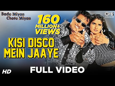 Xxx Mp4 Kisi Disco Mein Jaaye Video Song Bade Miyan Chhote Miyan Govinda Amp Raveena Tandon 3gp Sex